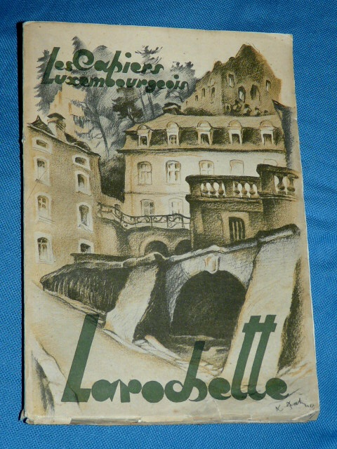 Larochette 1938 Les Cahiers Luxembourgeois 1 Luxembourg Luxembur