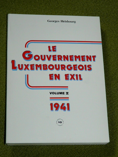 Le Gouvernement Luxembourgeois Exil 1941 G. Heisbourg 1987 2 Lux