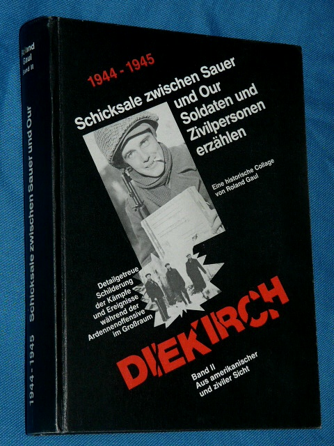 Diekirch 1944 45 R. Gaul Luxemburg 2 Schicksale Sauer Our amerik
