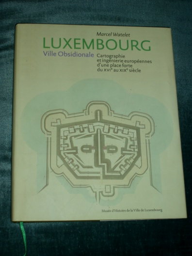 Luxembourg Ville Obsidionale Marcel Watelet 1998 Cartographie in