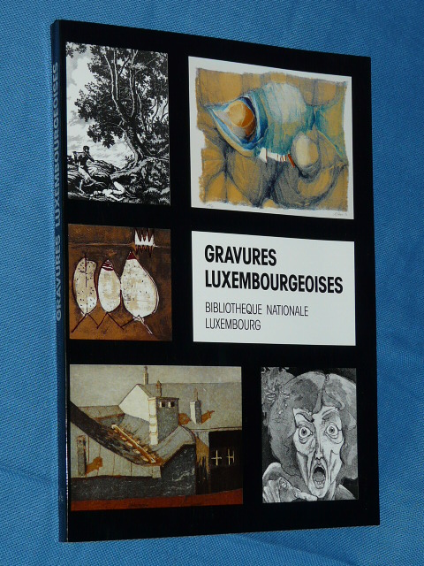 Gravures Luxembourgeoises 1991 Luxembourg Catalogue lithographie