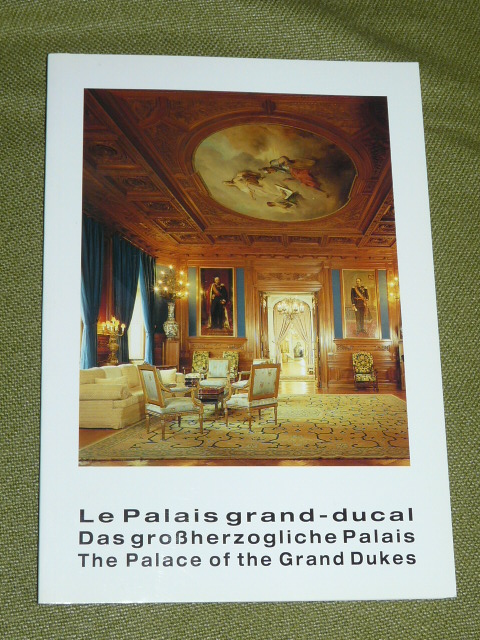 The Palace of the Grand Dukes Luxembourg 1988 C. Calmes R. Reute