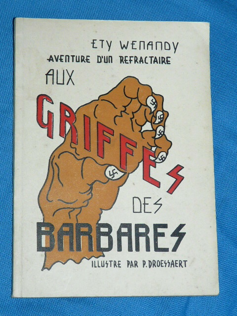 Aux Griffes des Barbares Ety Wenandy Luxembourg 1945 Findel Aven