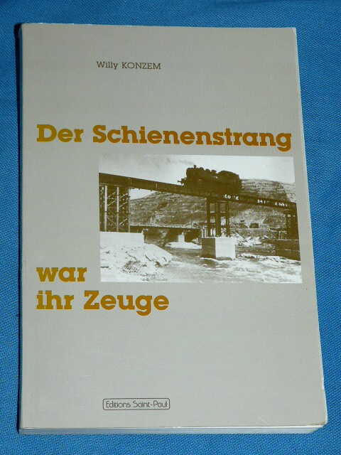 Der Schienenstrang war ihr Zeuge Willy Konzem Luxemburg 1989 tra