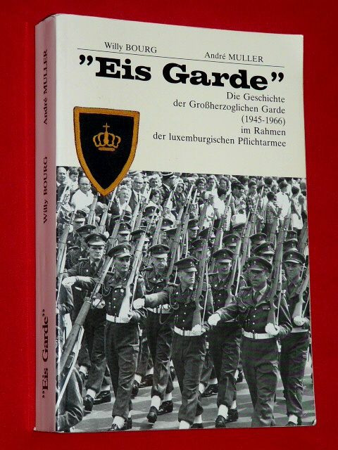 Eis Garde Pflichtarmee 1945 1966 W. Bourg A. Muller Luxembourg