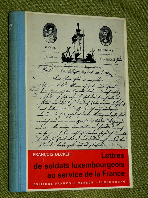 Lettres soldats luxembourgeois service France 1798 1814 F Decker