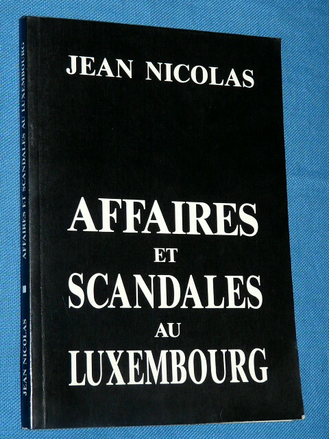 Affaire et Scandales au Luxembourg Jean Nicolas 1993 Luxembourg