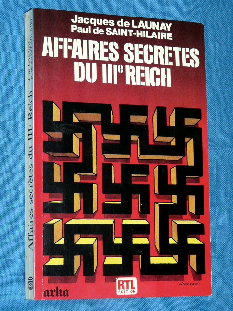 Affaires Secrètes III Reich J. Launey P. Saint-Hilaire 1986 Luxe