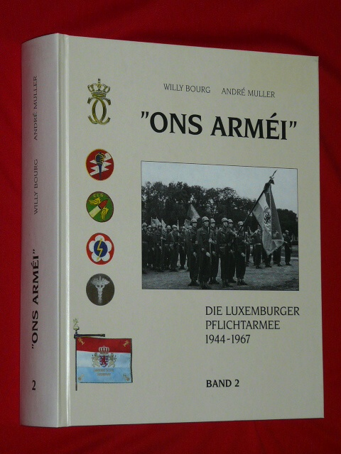 ONS ARMÉI Pflichtarmee Luxemburg 1944 1967 2 W. Bourg A.Mull