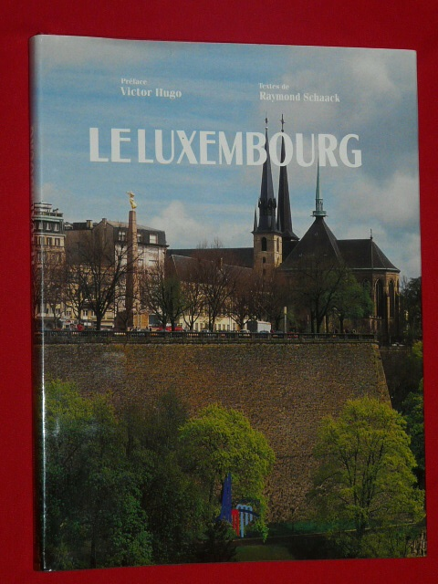 Le Luxembourg Intime Europe R. Schaack V. Hugo 1991 M. Schroeder