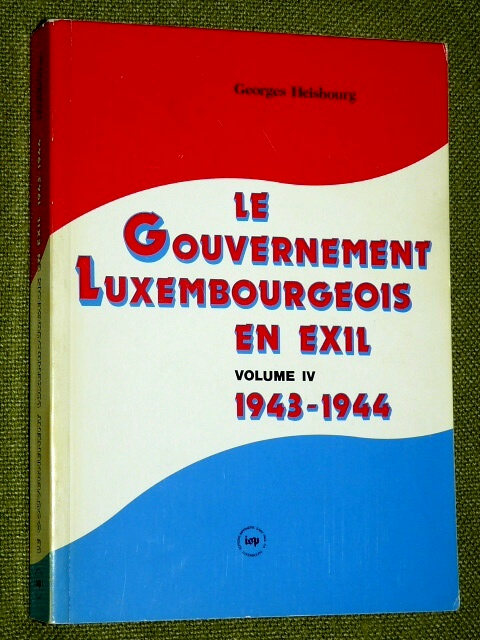 Le Gouvernement Luxembourgeois Exil 1943 1944 G. Heisbourg 4