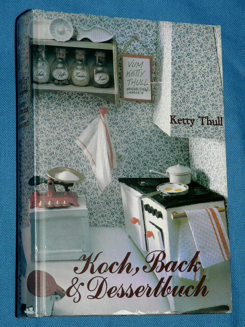 Ketty Thull Luxemburger Koch Back und Dessertbuch Luxembourg 199