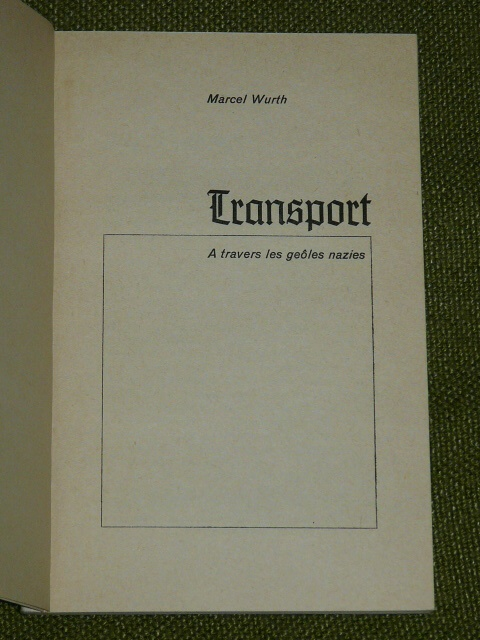 Transport A travers les geôles nazies Marcel Wurth 1966 Luxembou