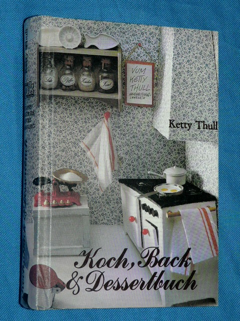 Ketty Thull Luxemburger Koch Back und Dessertbuch Luxembourg 198