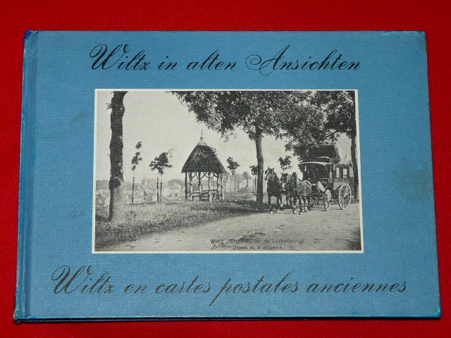 Wiltz in alten Ansichten cartes postales G. May J. Scheer 1985 Z