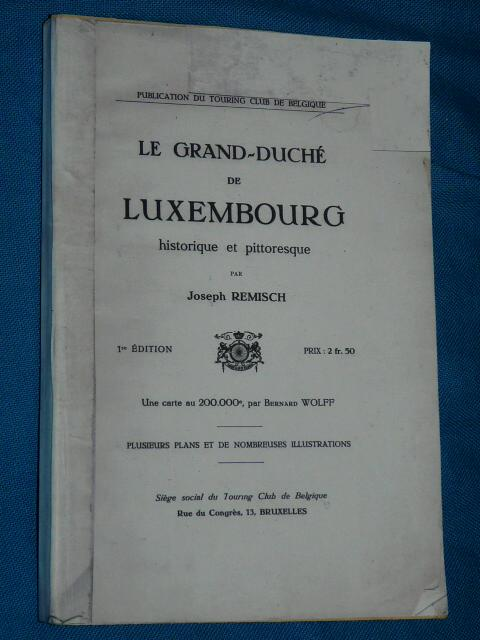 Le Grand Duché Luxembourg historique pittoresque J. Remisch 1912