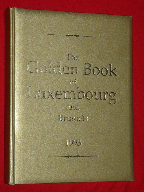 The Golden Book of Luxembourg and Brussels 1993 Presse Media Eur