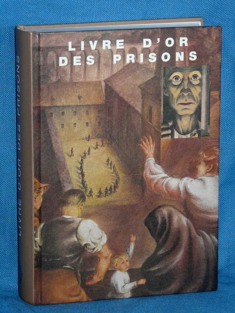 Livres d'Or des Prisons Aloyse Raths 1940 1945 Luxembourg 1996